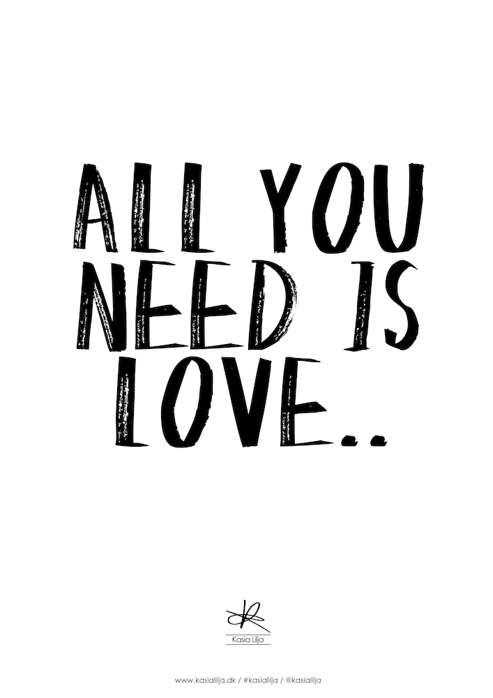 Image of   Kasia Lilja - ALL YOU NEED IS LOVE - Plakat - A4