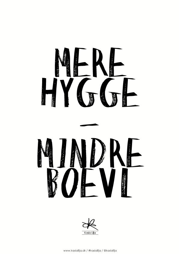 Image of   Kasia Lilja - MERE HYGGE-MINDRE BOEVL - Plakat - A4
